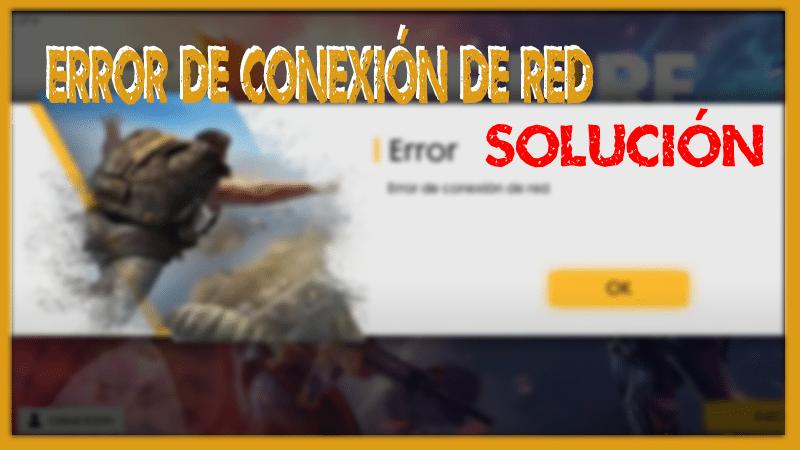 reparar error de conexion de red free fire