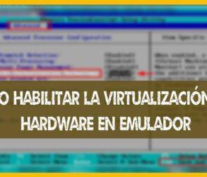 Cómo habilitar la virtualización del hardware en Emulador