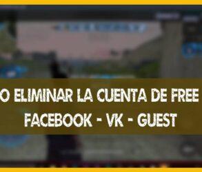 Cómo eliminar la cuenta de Free Fire (Facebook – VK – Guest) en Android y Iphone